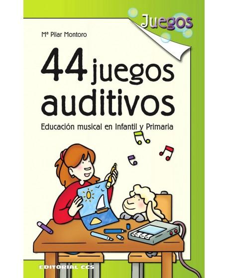 44 juegos auditivos. Educación musical en infantil y primaria