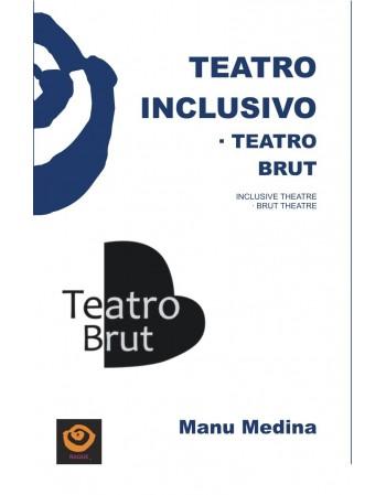 Teatro inclusivo. Teatro Brut