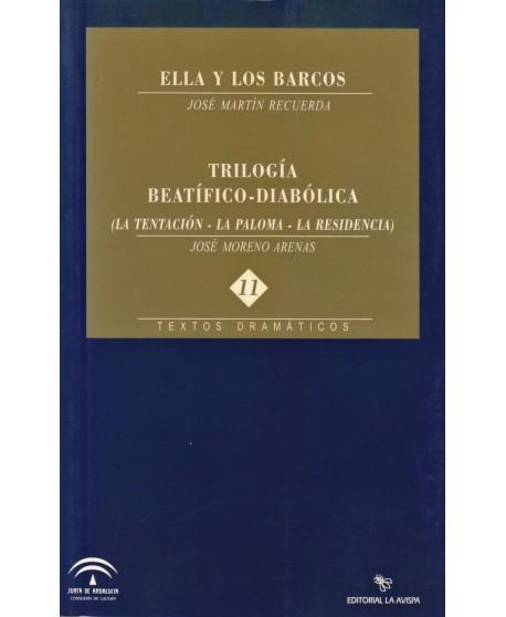 Ella y los barcos / Trilogía Beatífico-Diabólica (La Tentación, La Paloma, La residencia)