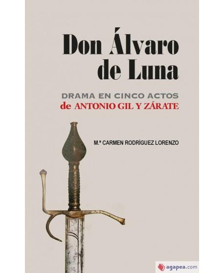 Don Álvaro de Luna. Drama en cinco actos