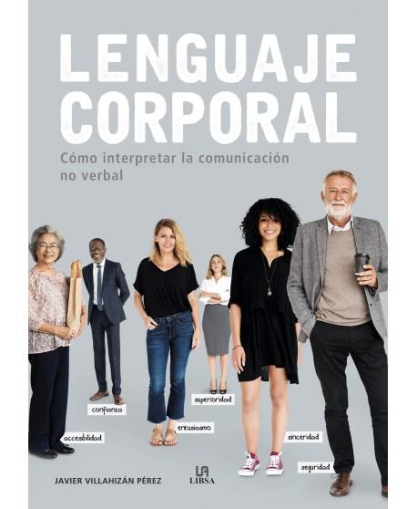 Lenguaje Corporal. Como Interpretar la Comunicación