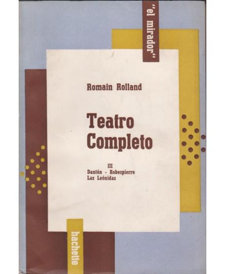 Teatro completo III. Dantón- Robespierre- Las Leónidas