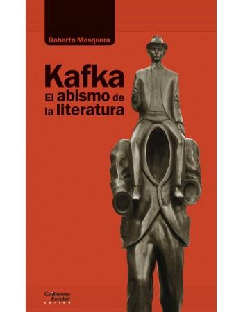 Kafka. El abismo de la...