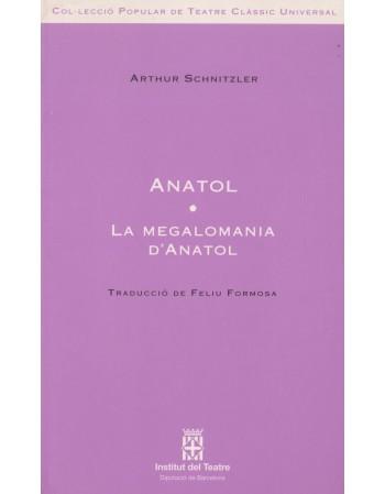 Anatol/ La megalomania...