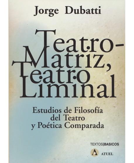 Teatro-matriz, teatro liminal