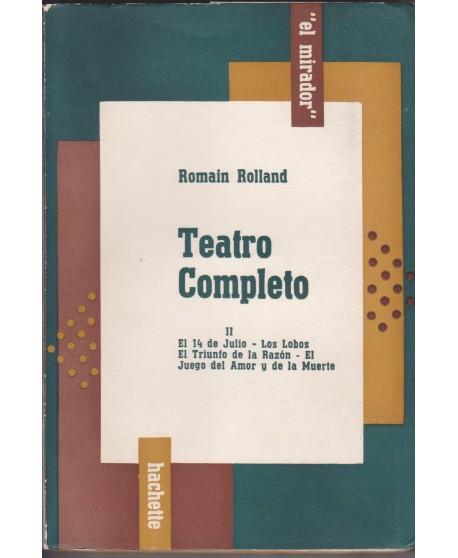 Teatro completo ll. El 14 de julio/ Los lobos/ El triunfo de la razón/ El juego del Amor y de la Muerte