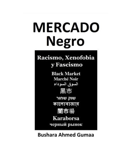 Mercado Negro. Racismo, xenofobia y fascismo