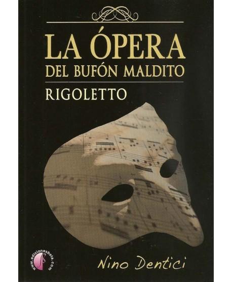 La ópera del bufón maldito. Rigoletto
