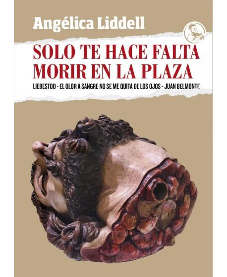 Solo te hace falta morir en la plaza: Liebestod / El olor a sangre no se me quita de los ojos / Juan Belmonte