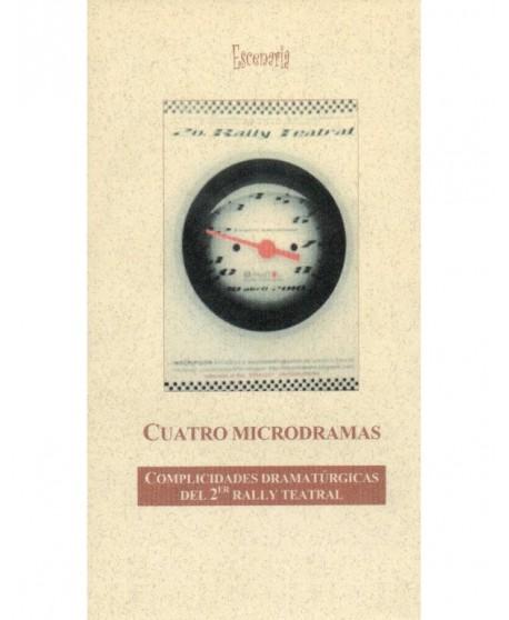 Cuatro Microdramas. Complicidades dramatúrgicas del 2º Rally teatral