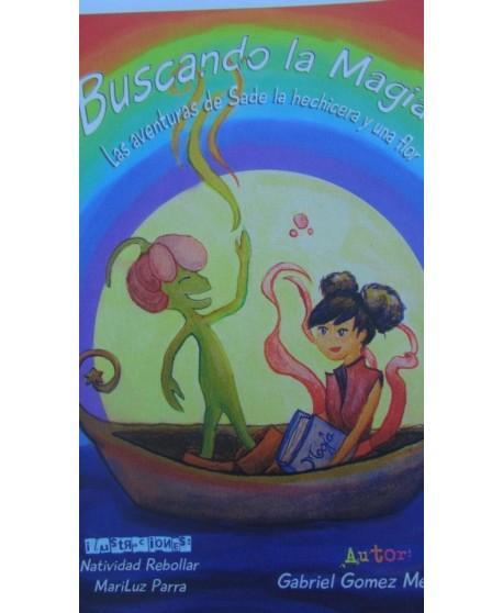 Buscando la magia. Las aventuras de Sade la hechicera y una flor