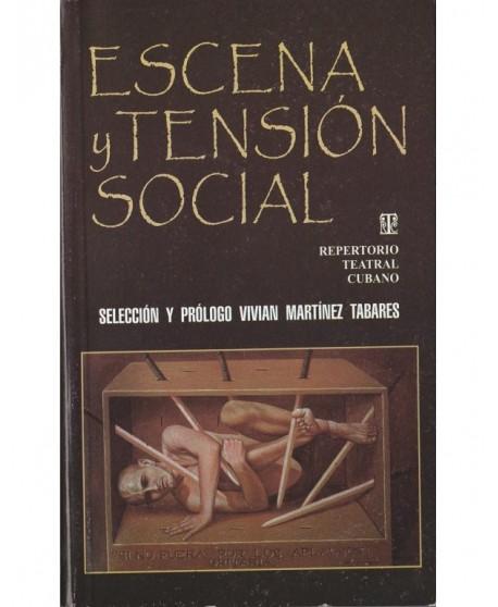 Escena y tensión social. Repertorio teatral cubano