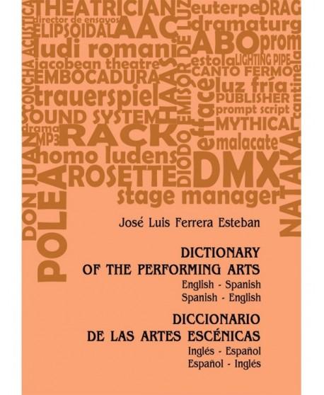 Diccionario de las artes escénicas / Dictionary of the performing arts (Español-inglés / inglés-español)