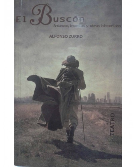 El Buscón (Andanzas, ingenios y otras historias)