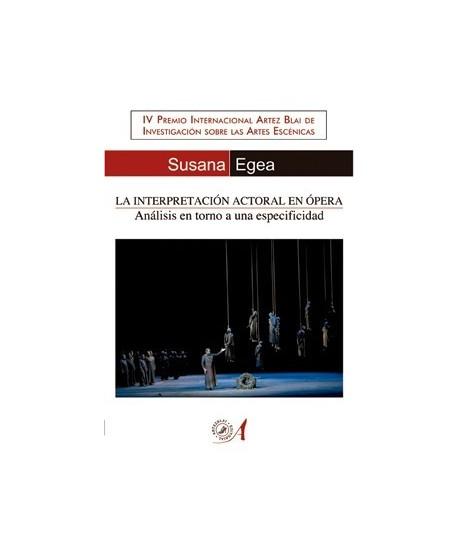 La interpretación actoral en ópera. Análisis en torno a una especificidad