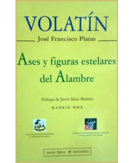 Volatín. José Francisco Platas. Ases y figuras estelares del alambre