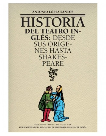 Historia del teatro inglés:...