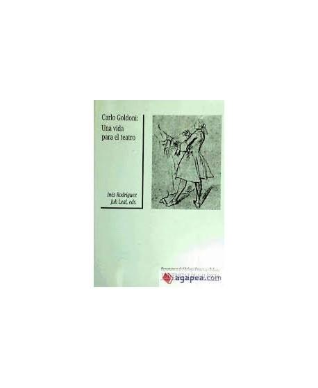 Carlo Goldoni. Una vida para el teatro