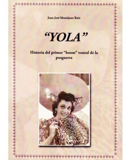 """Yola. Historia del primer """"boom"""" teatral de la posguerra."""