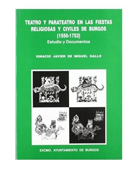 Teatro y Parateatro en las fiestas religiosas y civiles de Burgos