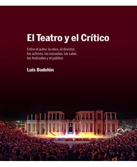 El teatro y el crítico. Entre el autor, la obra, el director, los actores, las escuelas, las salas, los festivales y el público