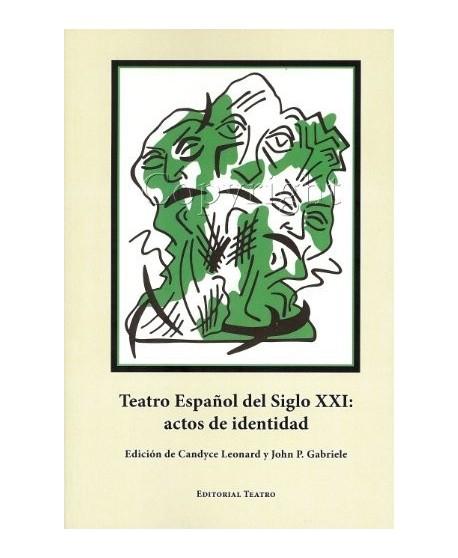 Teatro Español del Siglo XXI: actos de identidad