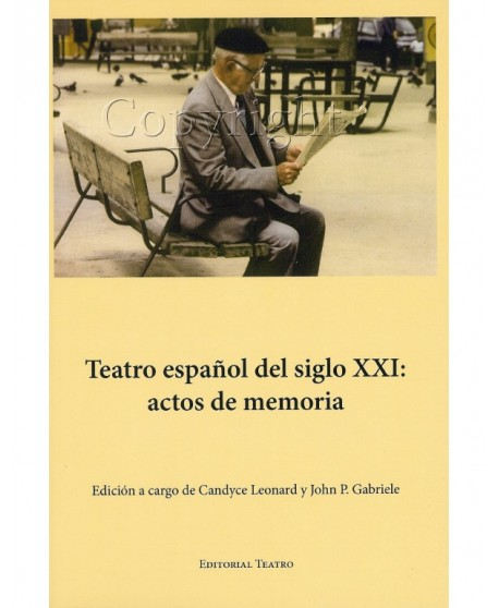 Teatro español del siglo XXI: actos de memoria