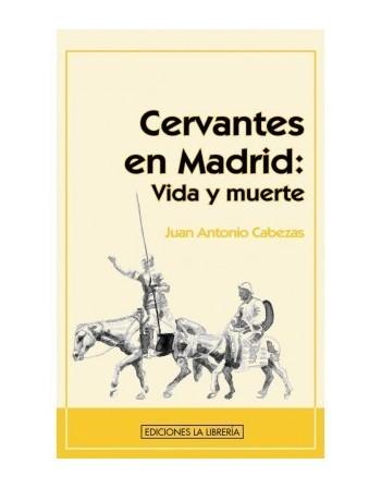 Cervantes en Madrid Vida y...