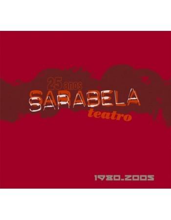 25 anos. Sarabela Teatro,...