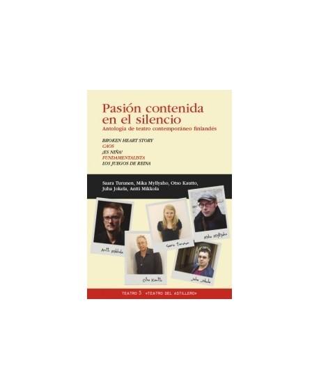 Pasión contenida en el silencio: Antología de teatro contemporáneo finlandés.