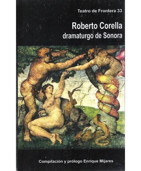 Roberto Corella dramaturgo de Sonora