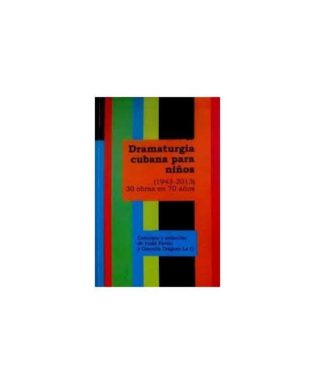 Dramaturgia cubana para niños (1943-2013)
