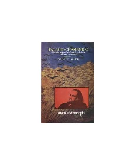 Palacio chamánico. Filosofía corporal de Artaud y distintas culturas chamánicas