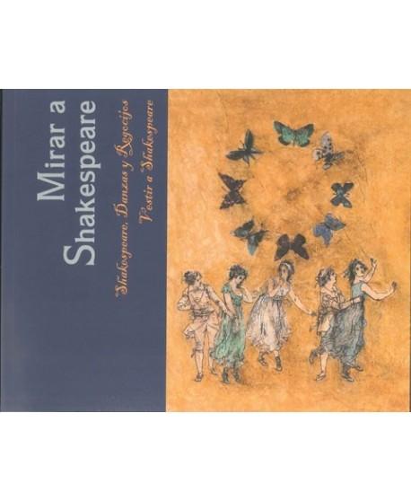Mirar a Shakespeare. Shakespeare, danzas y regozijos. Vestir a Shakespeare