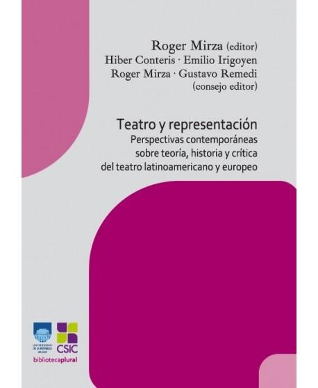 Teatro y representación- Perspectivas contemporáneas sobre teoría, historia y crítica del teatro latinoamericano y europeo