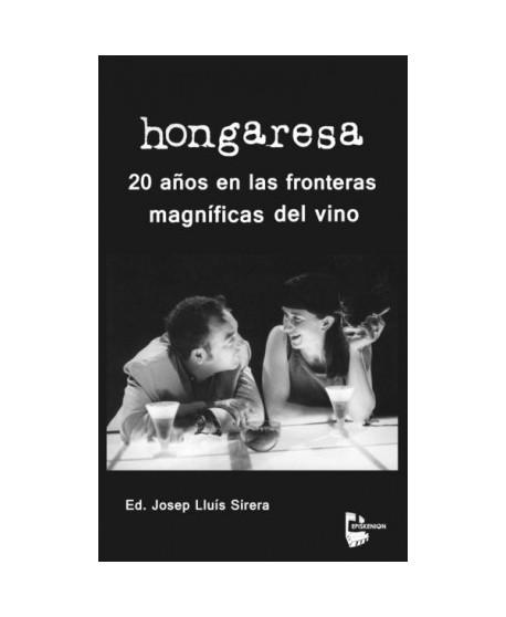 Hongaresa, 20 años en las fronteras magníficas del vino.