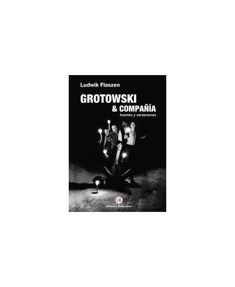 Grotowski & compañía. Fuentes y variaciones