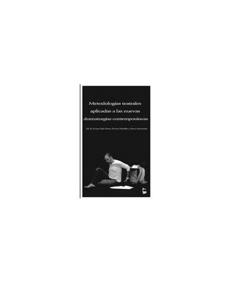 Metodologías teatrales aplicadas a las nuevas dramaturgias contemporáneas