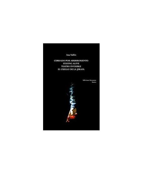 Cerrado por aburrimiento/Staying alive/Teatro invisible/El cuello de la jirafa