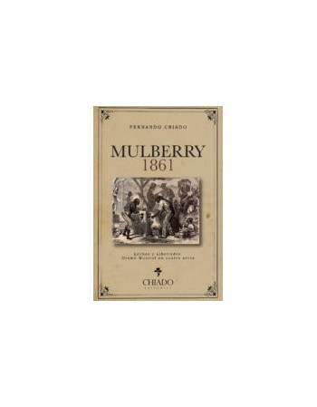 Mulberry 1861. Luchas y...