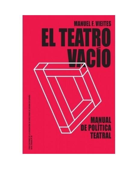 El teatro vacío. Manual de política teatral