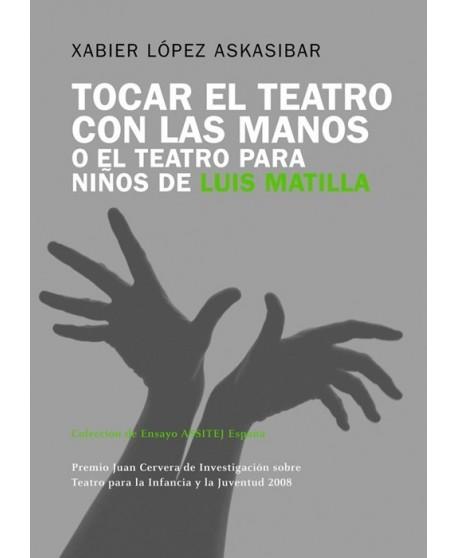 Tocar el teatro con las manos o el teatro para niños de Luis Mantilla