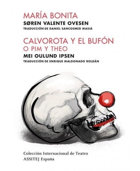 María Bonita / Calvorota y el bufón o Pim y Theo