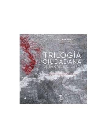 Trilogía ciudadana. De la...