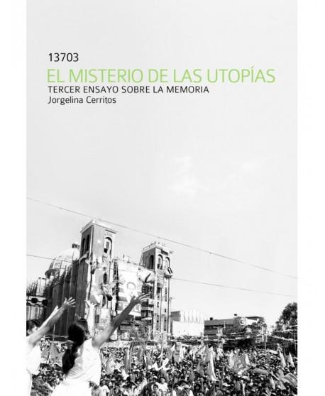 El misterio de las utopías. Tercer ensayo sobre la memoria