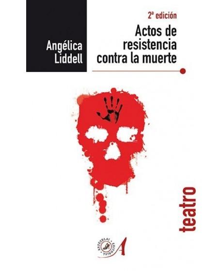 Actos de resistencia contra la muerte. 2ª edición