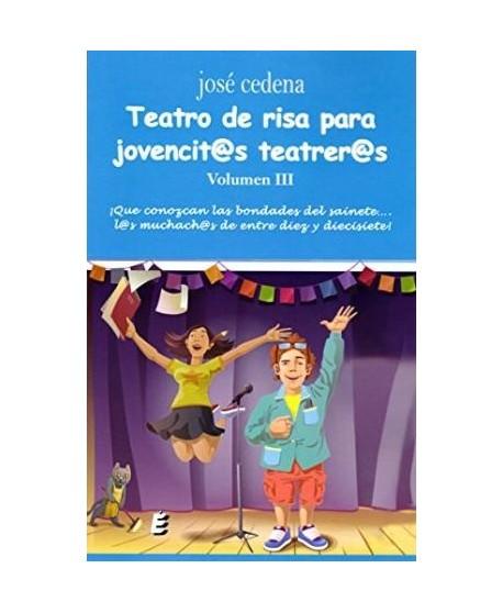 Teatro de risa para jovencit@s teatrer@s. Volumen III