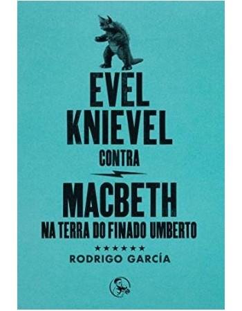 Evel Knievel contra Macbeth...