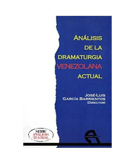 Análisis de la dramaturgia venezolana actual