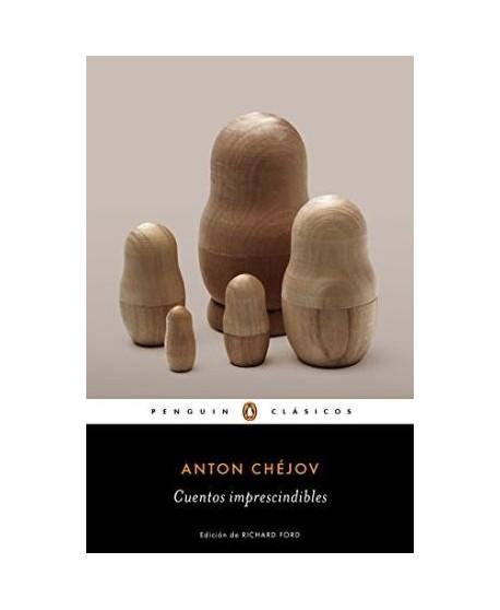 Antón Chéjov. Cuentos imprescindibles